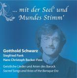 Gotthold Schwarz:  ...mit der Seel' und Mundes Stimm'
