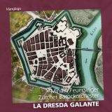 Das Zürcher Barockorchester:  La Dresda Galante