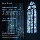 César Franck  Die sieben letzten Worte Jesu am Kreuz