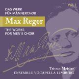 Max Reger: Das Werk für Männerchor Vol. 1