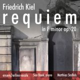 Friedrich Kiel:  Requiem in F minor op. 20