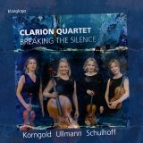 Clarion Quartet  Breaking the Silence