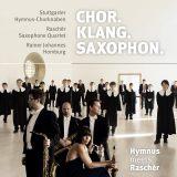 Chor. Klang. Saxophon.   Hymnus meets Raschèr