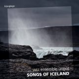 jazz ensemble ungut:  Songs of Iceland