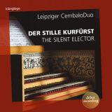 Der stille Kurfürst  Leipziger Cembaloduo