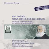 Paul Gerhardt:  Warum sollt ich mich denn grämen?
