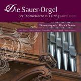 Die Sauer-Orgel der  Thomaskirche Leipzig