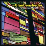 Glaubenslieder -  Neue Kantaten zum Kirchenjahr
