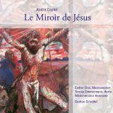 André Caplet:  Le Miroir de Jésus