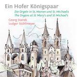 Ein Hofer Königspaar -  Heidenreich- & Steinmeyer-Orgel