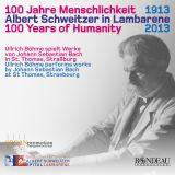 Albert Schweitzer:  100 Jahre Lambarene